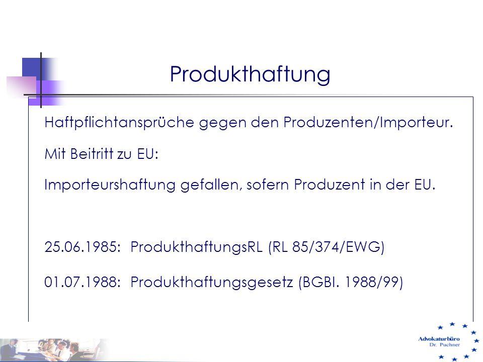 Produkthaftung Haftpflichtansprüche gegen den Produzenten/Importeur.