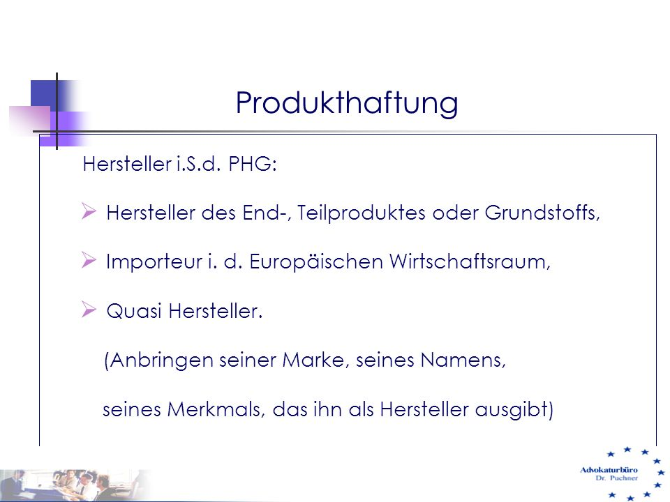 Produkthaftung Hersteller i.S.d. PHG: