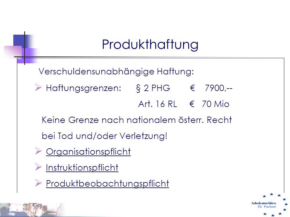 Produkthaftung Verschuldensunabhängige Haftung: