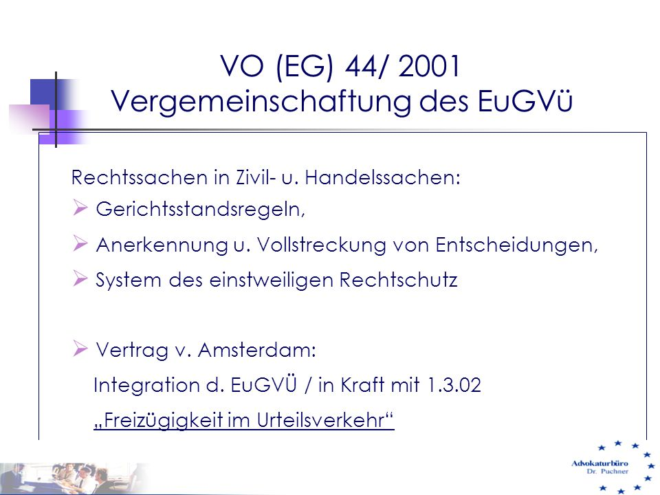VO (EG) 44/ 2001 Vergemeinschaftung des EuGVü
