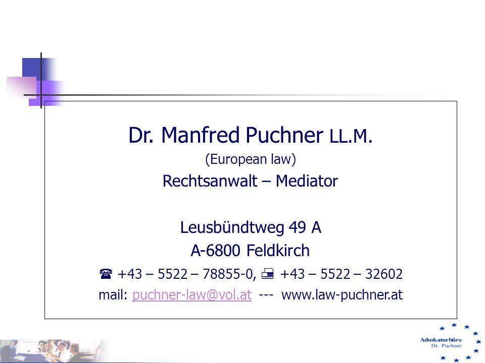 Dr. Manfred Puchner LL.M. Rechtsanwalt – Mediator Leusbündtweg 49 A