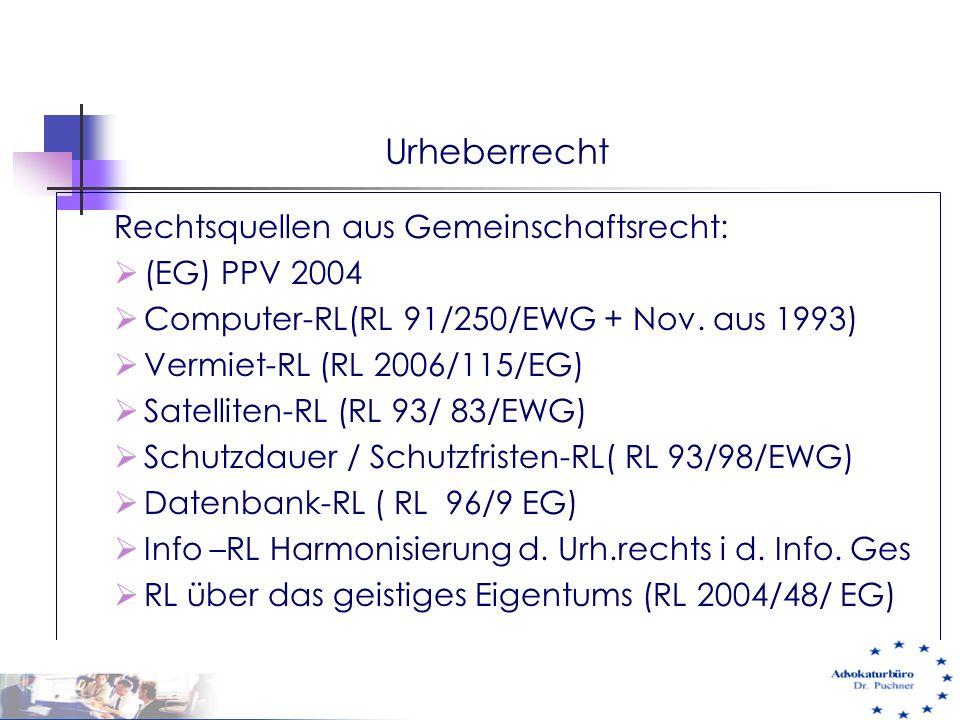 Urheberrecht Rechtsquellen aus Gemeinschaftsrecht: (EG) PPV 2004
