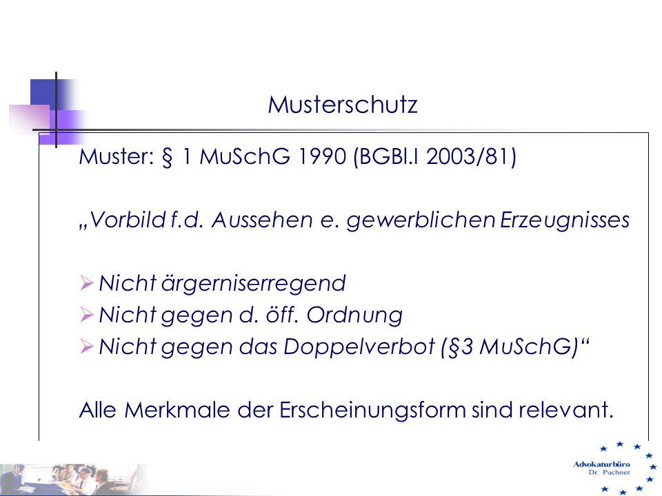 Musterschutz Muster: § 1 MuSchG 1990 (BGBl.I 2003/81)