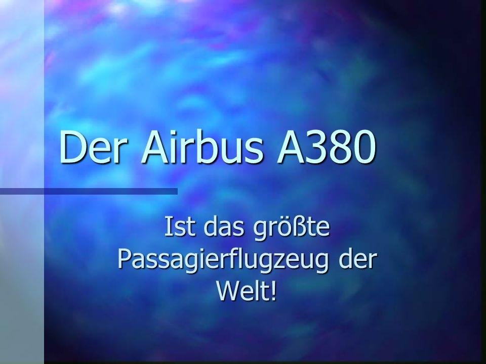Ist das größte Passagierflugzeug der Welt!