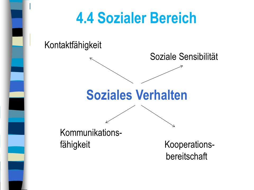 4.4 Sozialer Bereich Soziales Verhalten Kontaktfähigkeit