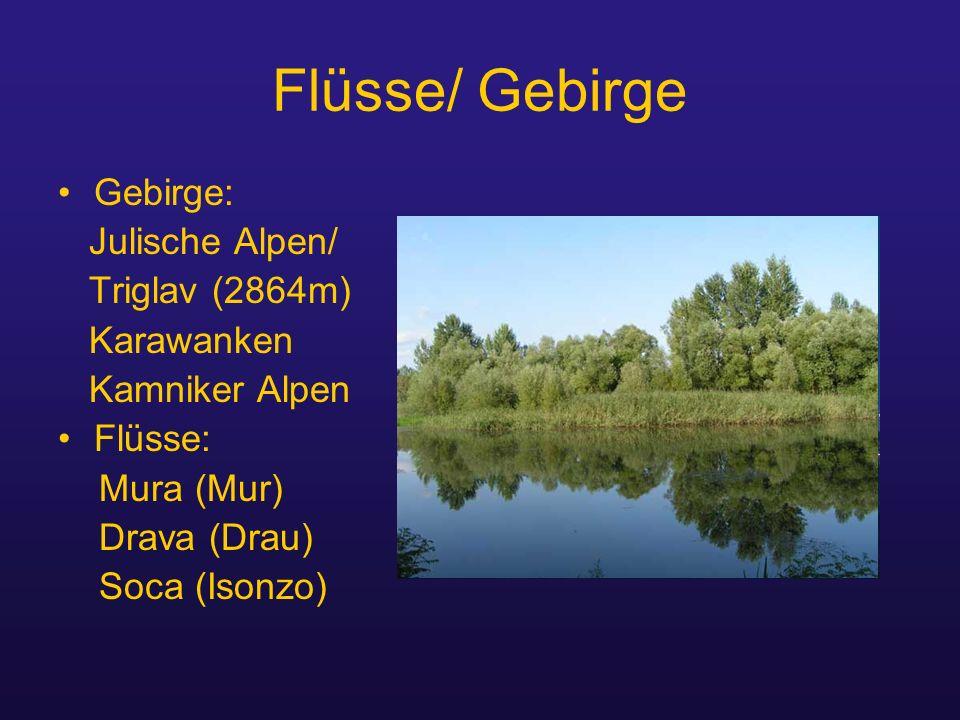 Flüsse/ Gebirge Gebirge: Julische Alpen/ Triglav (2864m) Karawanken