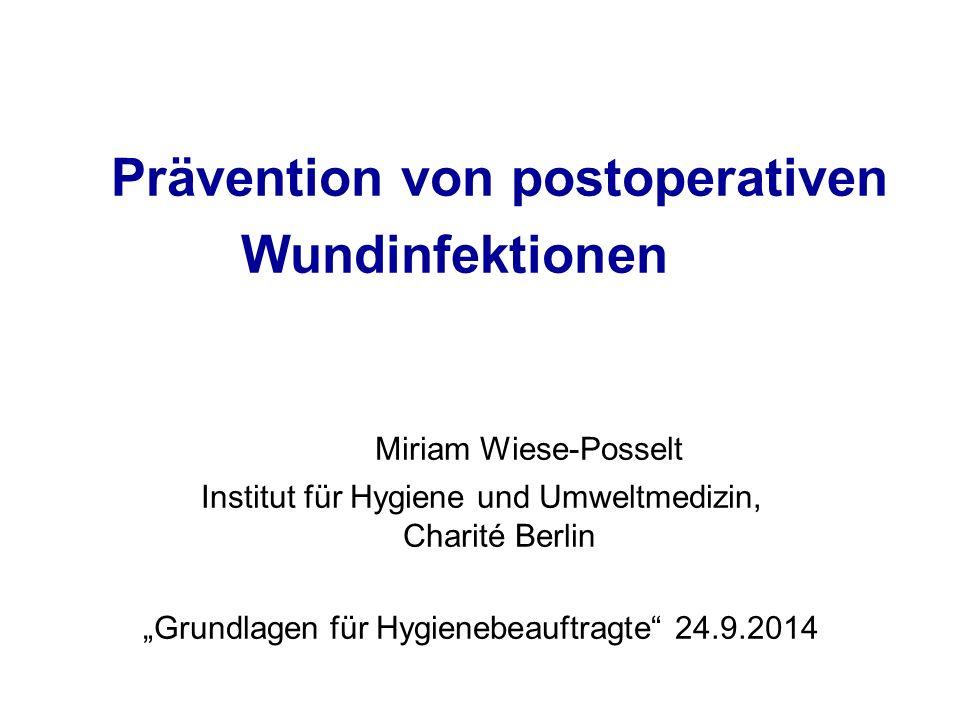 Wundinfektionen Prävention von postoperativen Miriam Wiese-Posselt