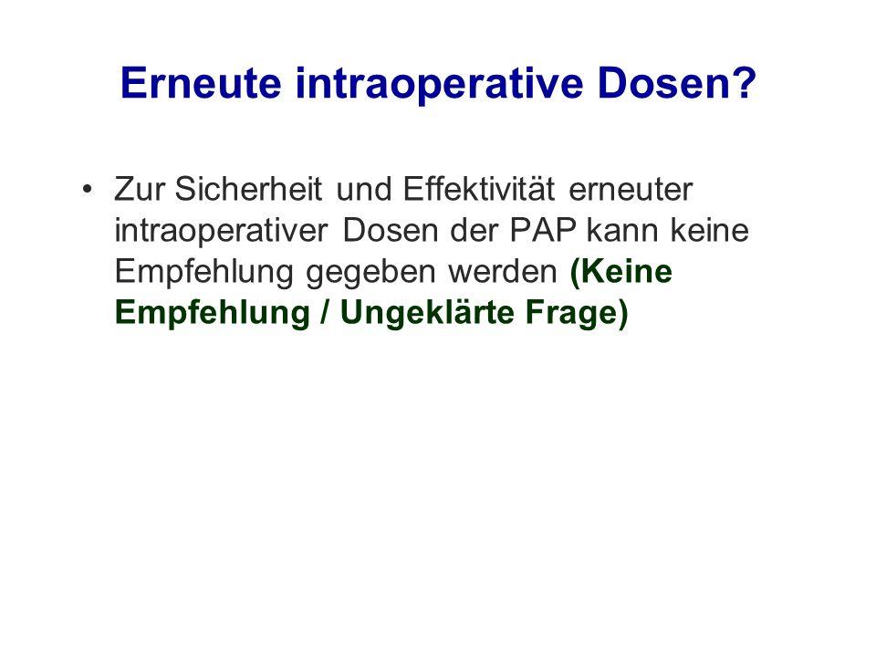 Erneute intraoperative Dosen
