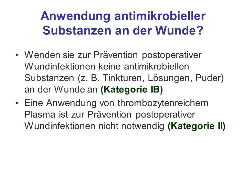 Anwendung antimikrobieller Substanzen an der Wunde