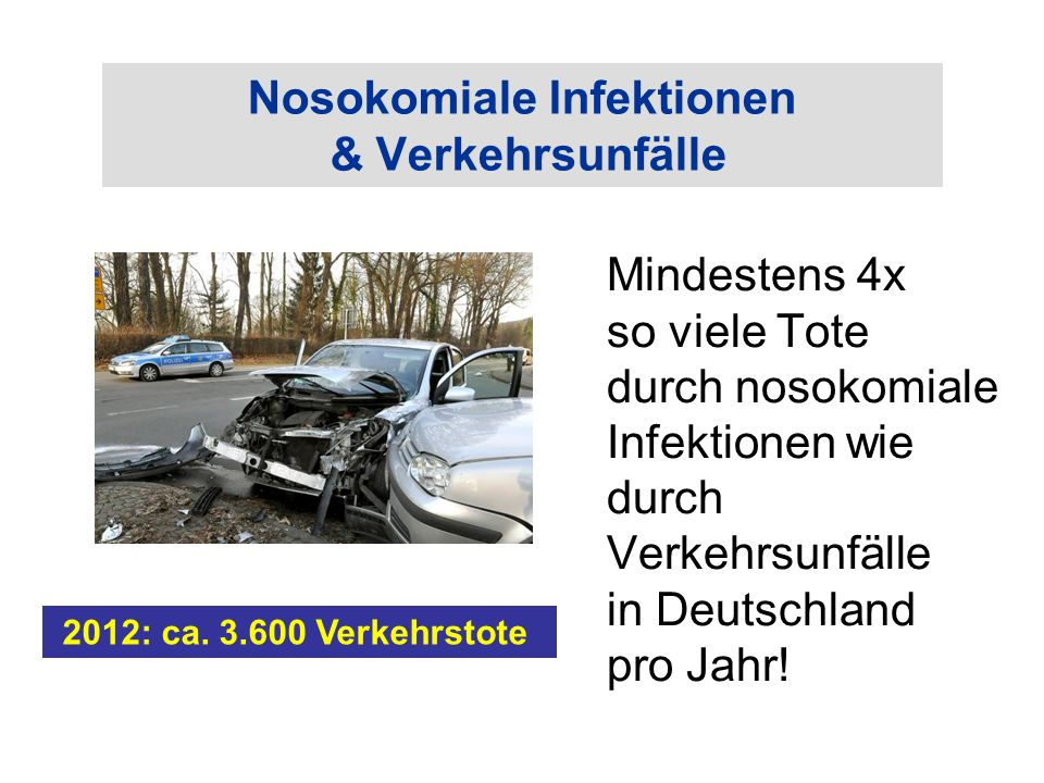 Nosokomiale Infektionen & Verkehrsunfälle