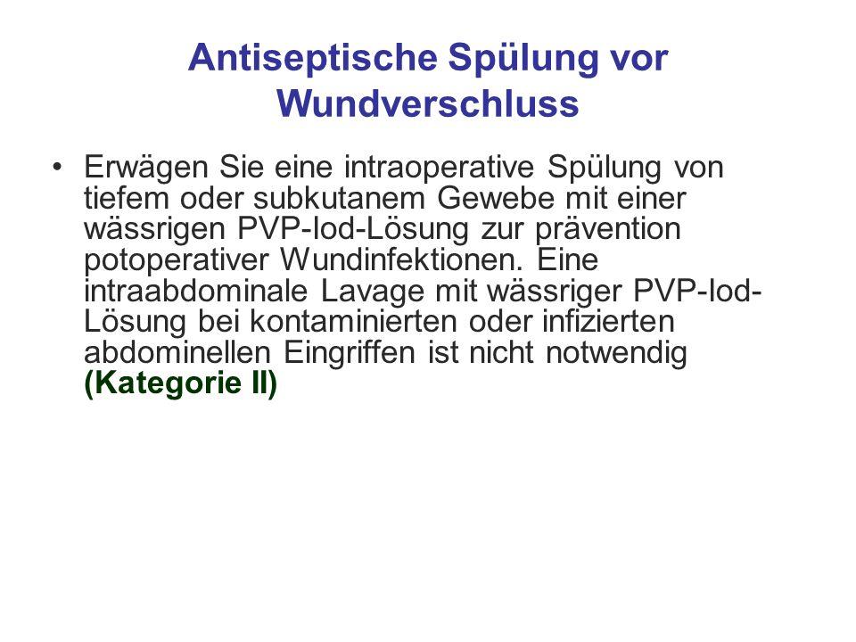 Antiseptische Spülung vor Wundverschluss