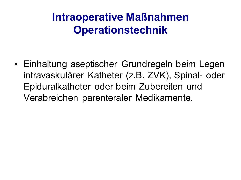 Intraoperative Maßnahmen Operationstechnik