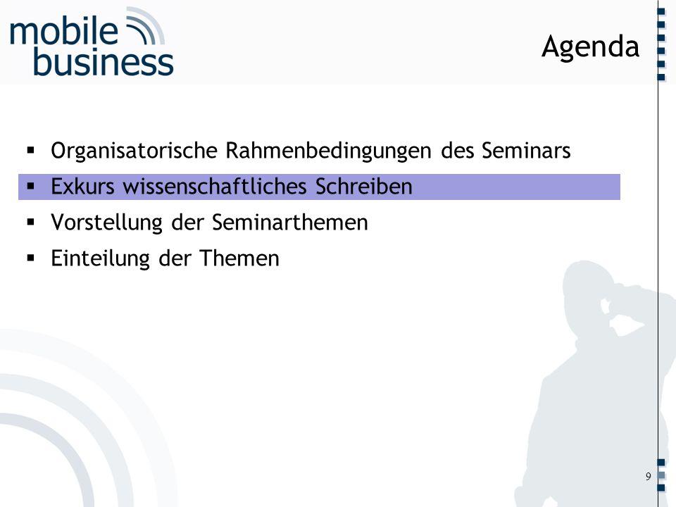 Agenda Organisatorische Rahmenbedingungen des Seminars