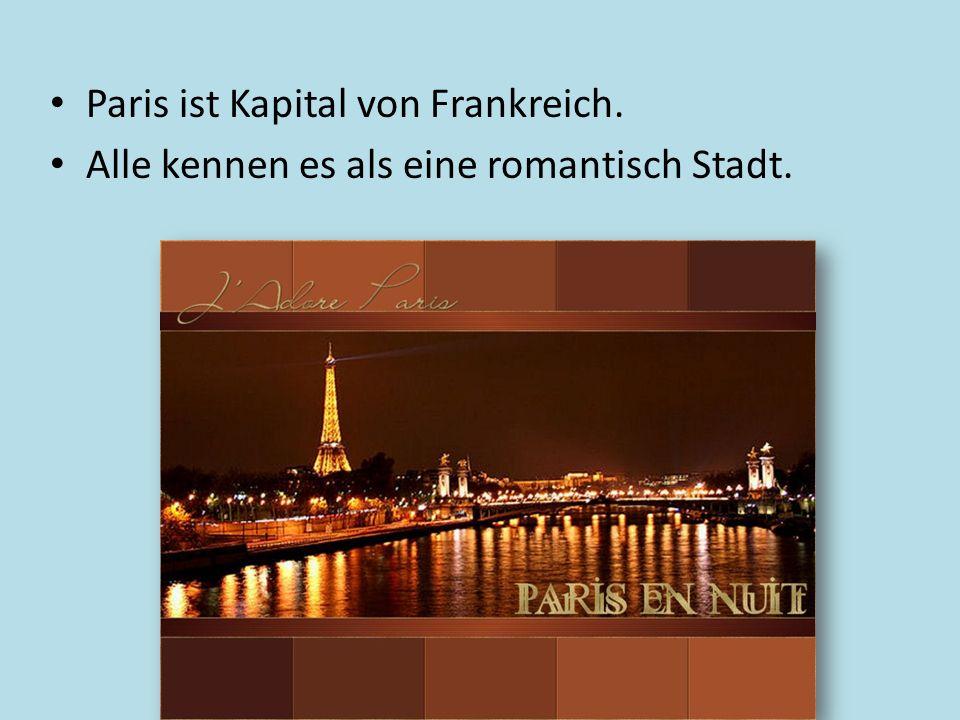 Paris ist Kapital von Frankreich.