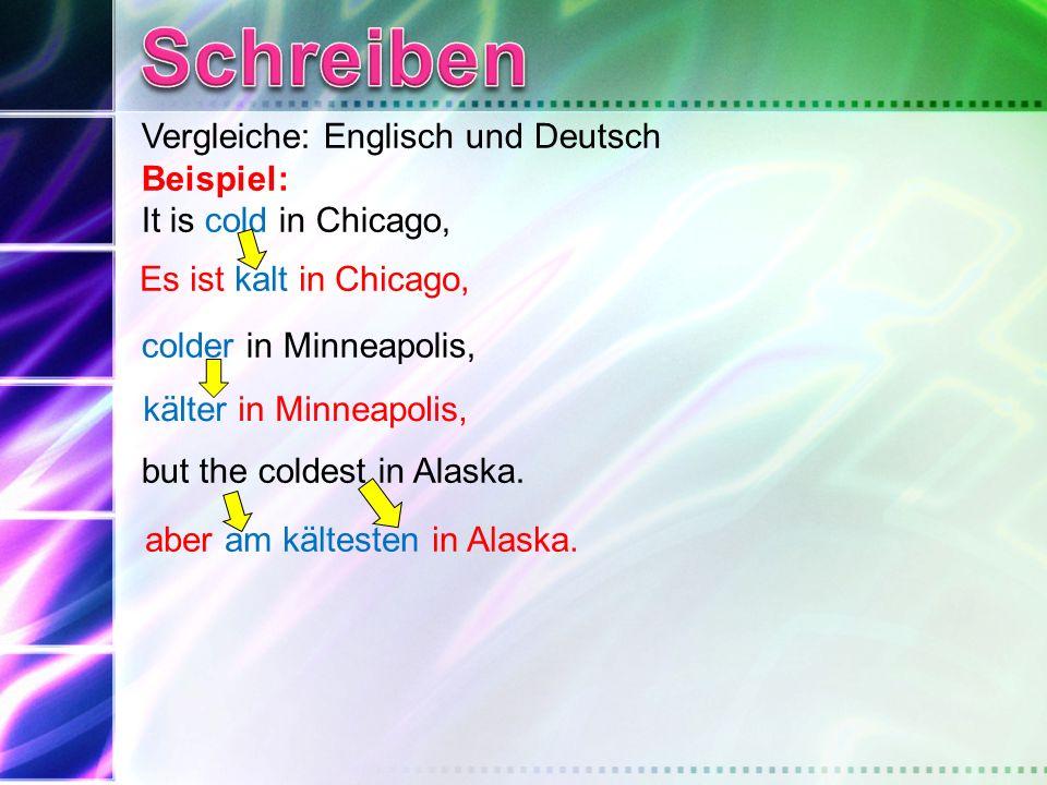 Schreiben Vergleiche: Englisch und Deutsch Beispiel: