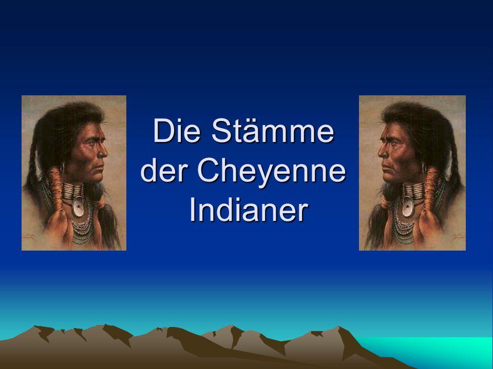 Die Stämme der Cheyenne Indianer