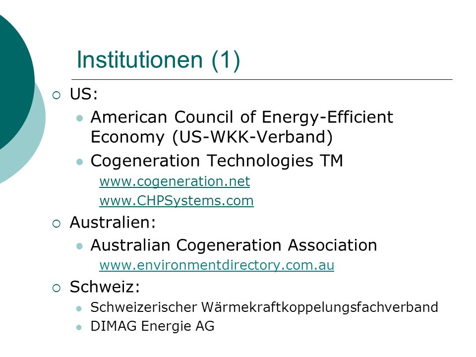 Institutionen (1) US: American Council of Energy-Efficient Economy (US-WKK-Verband) Cogeneration Technologies TM.