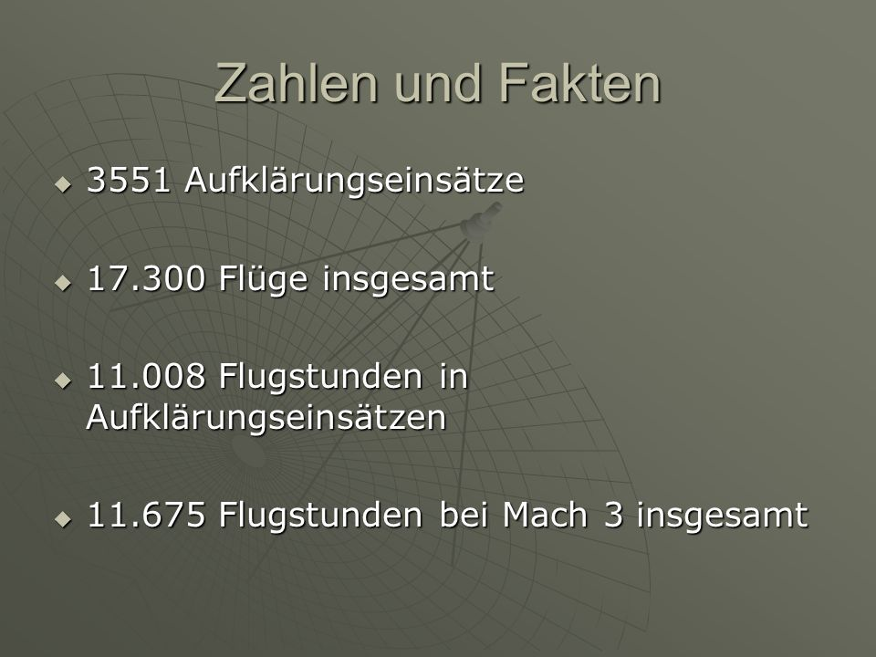 Zahlen und Fakten 3551 Aufklärungseinsätze 17.300 Flüge insgesamt