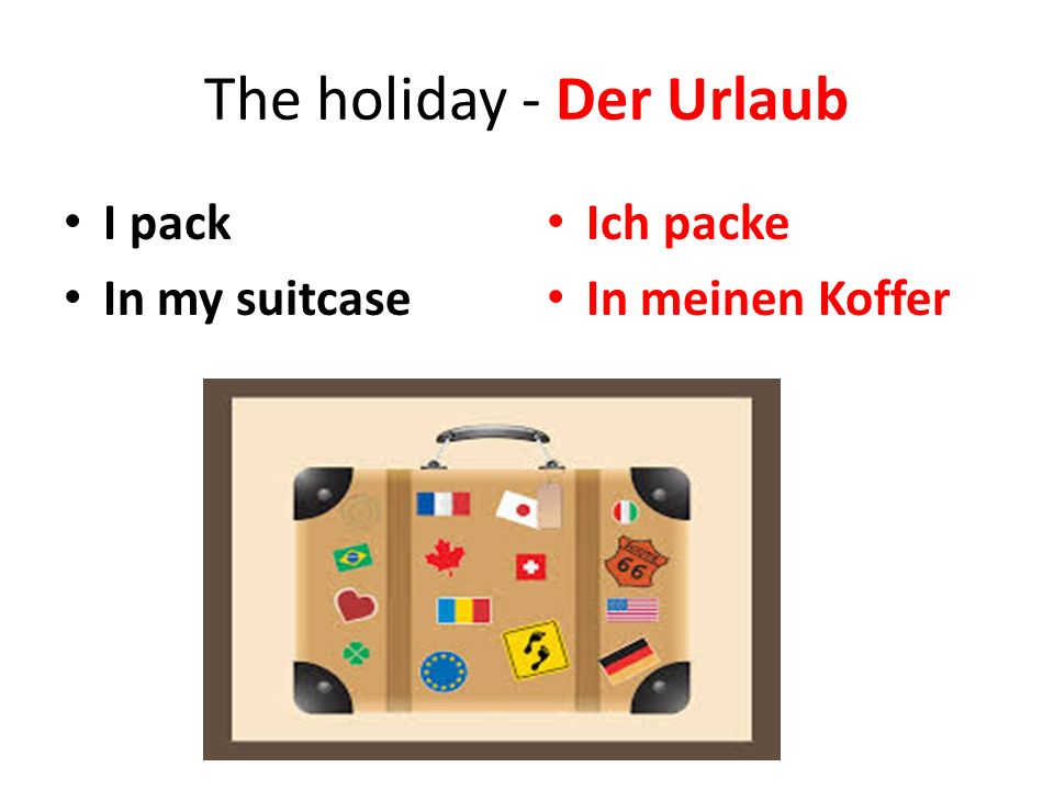 The holiday - Der Urlaub