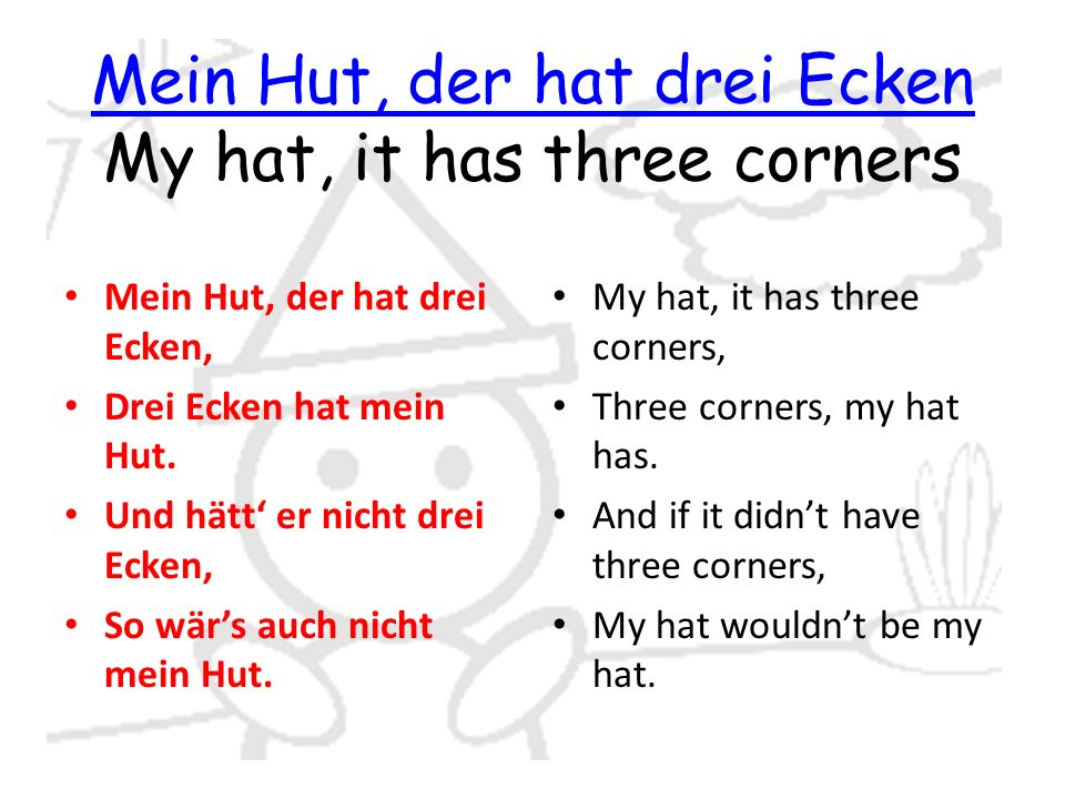 Mein Hut, der hat drei Ecken My hat, it has three corners