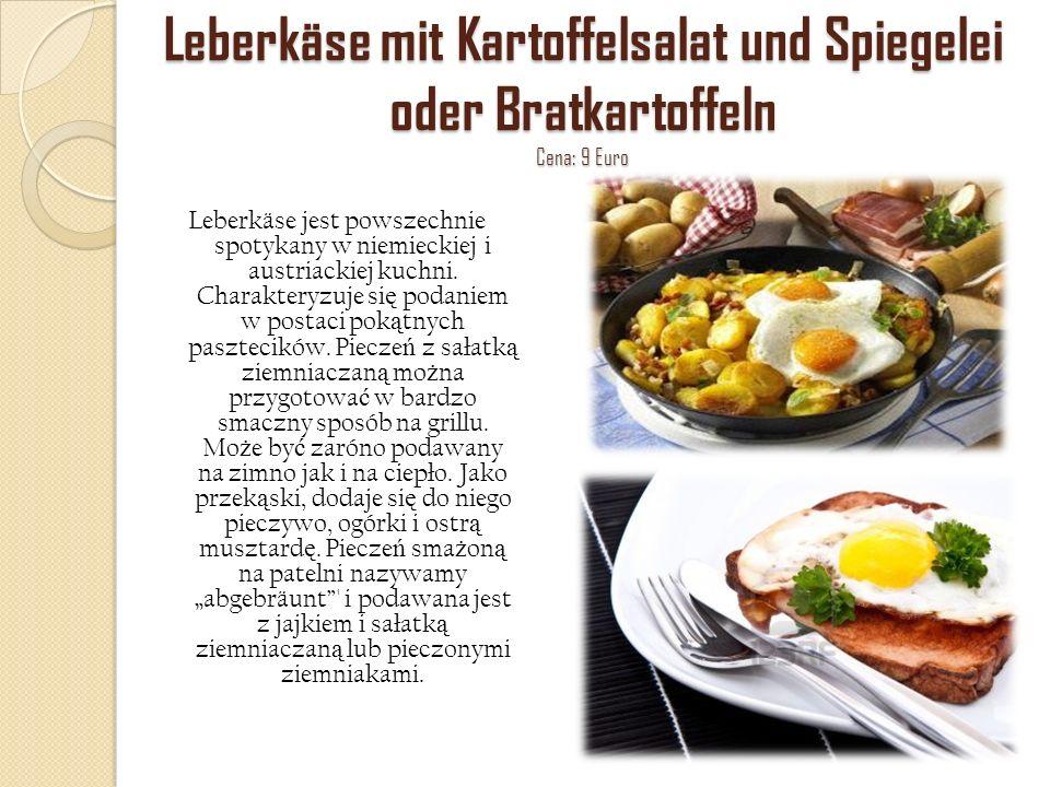 Leberkäse mit Kartoffelsalat und Spiegelei oder Bratkartoffeln Cena: 9 Euro