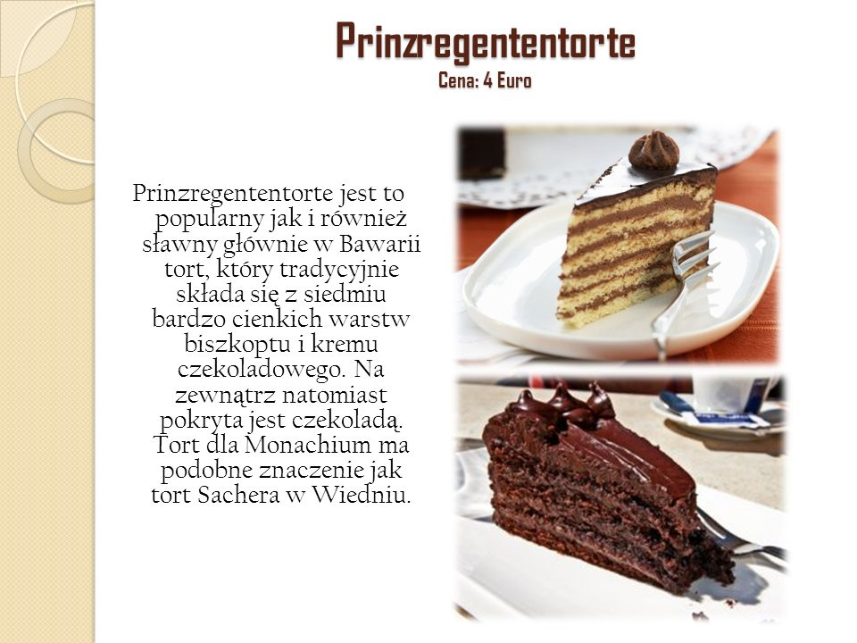 Prinzregententorte Cena: 4 Euro