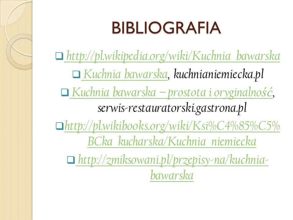 BIBLIOGRAFIA http://pl.wikipedia.org/wiki/Kuchnia_bawarska