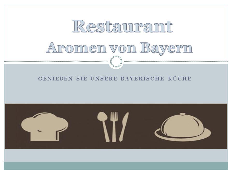 Genießen Sie unsere bayerische Küche