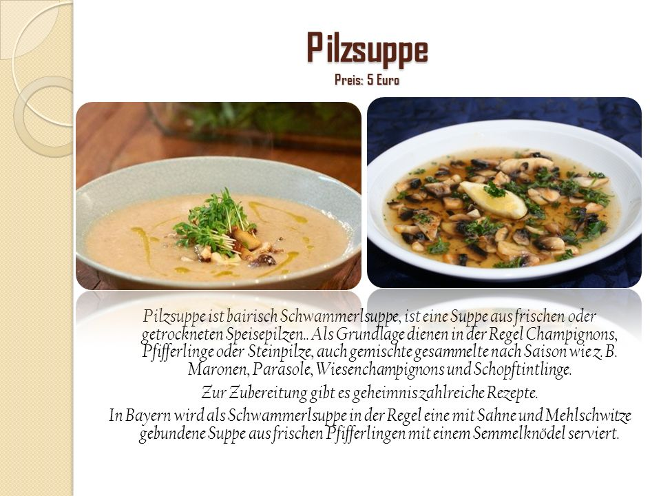 Pilzsuppe Preis: 5 Euro
