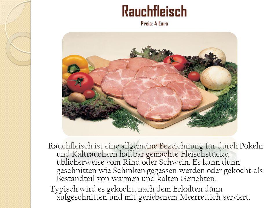 Rauchfleisch Preis: 4 Euro