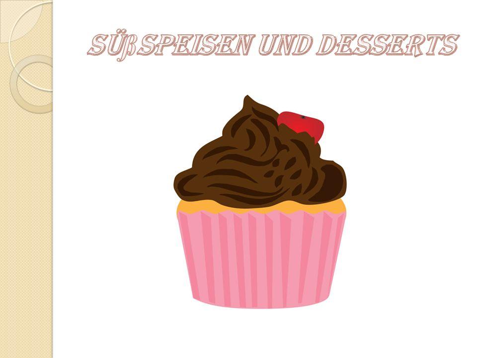 Süßspeisen und Desserts