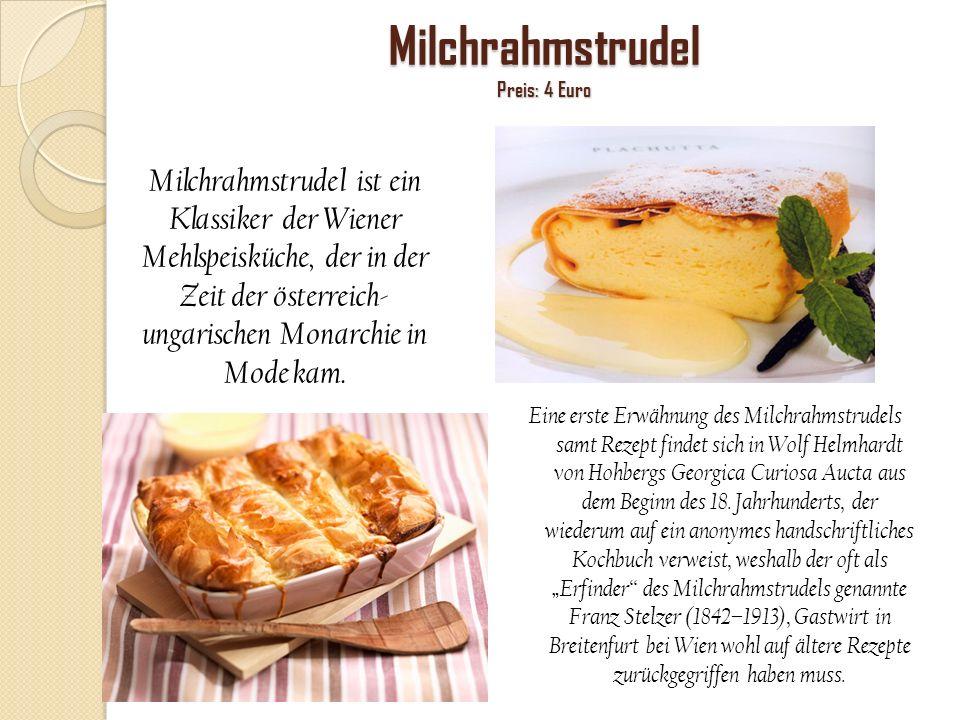 Milchrahmstrudel Preis: 4 Euro