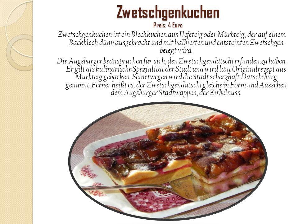 Zwetschgenkuchen Preis: 4 Euro