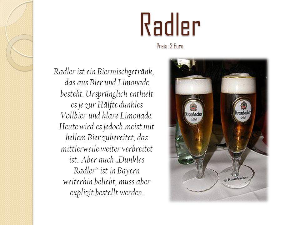 Radler Preis: 2 Euro