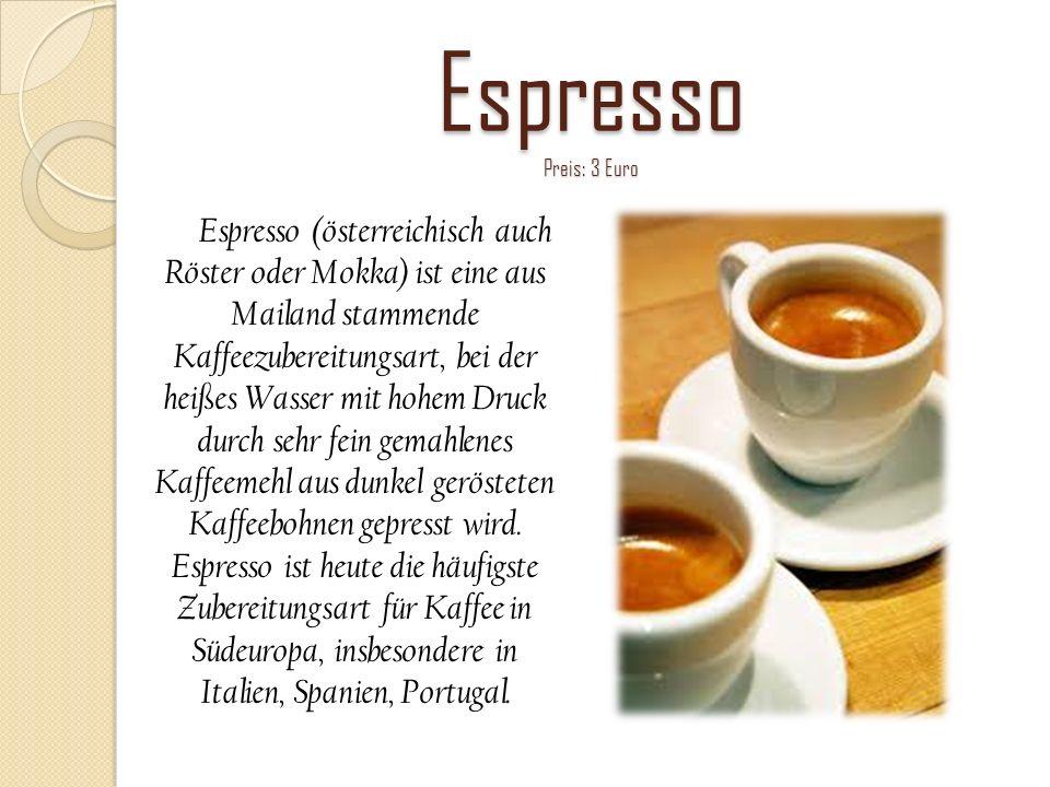 Espresso Preis: 3 Euro