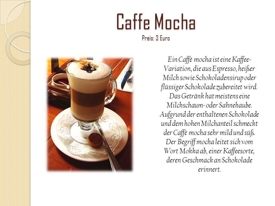 Caffe Mocha Preis: 3 Euro