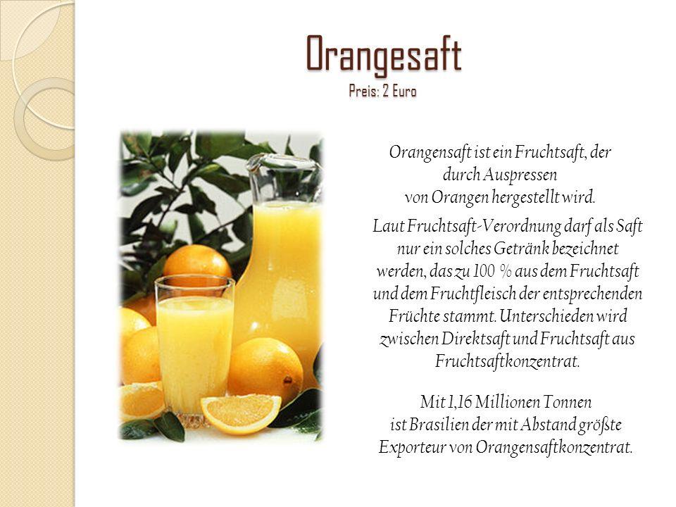 Orangesaft Preis: 2 Euro