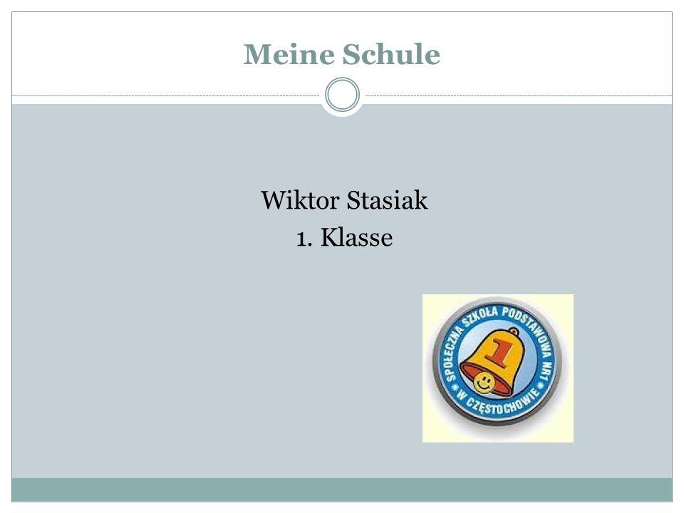Meine Schule Wiktor Stasiak 1. Klasse