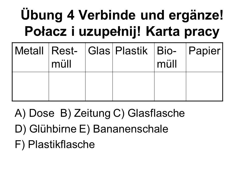 Übung 4 Verbinde und ergänze! Połacz i uzupełnij! Karta pracy