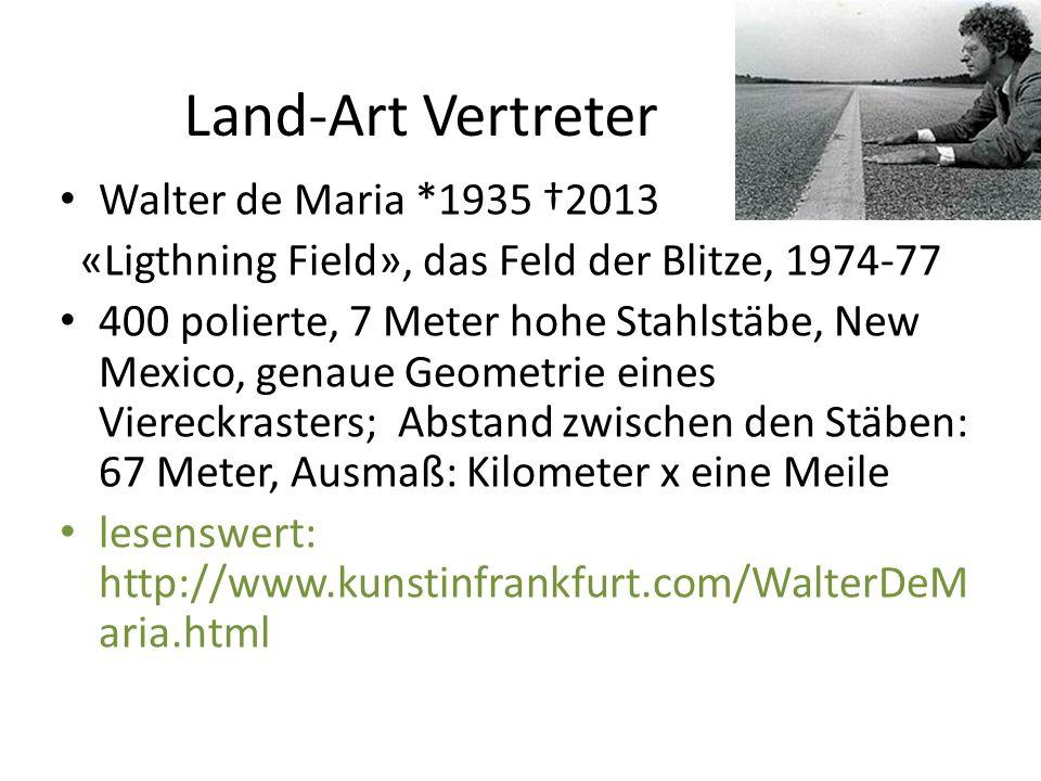 Land-Art Vertreter Walter de Maria *1935 †2013