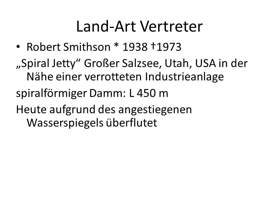 Land-Art Vertreter Robert Smithson * 1938 †1973
