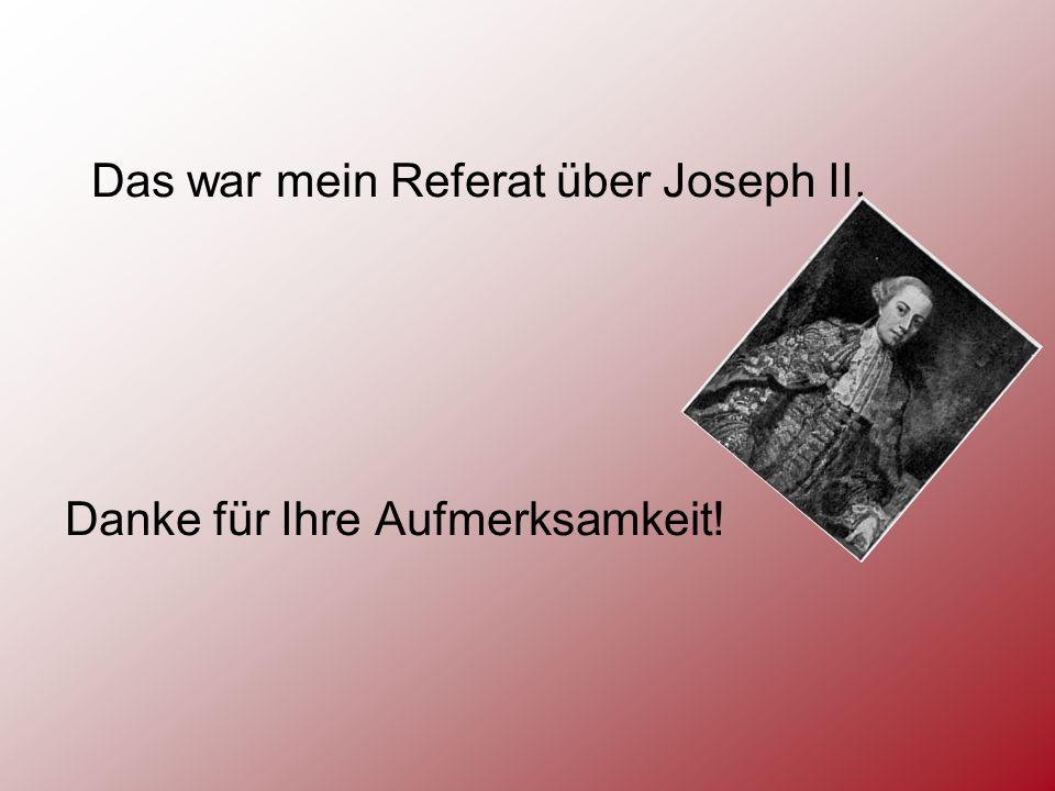 Das war mein Referat über Joseph II.