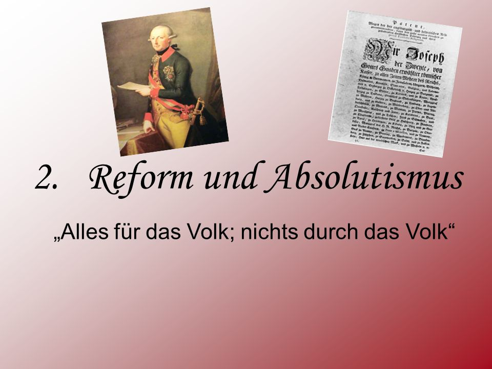 2. Reform und Absolutismus