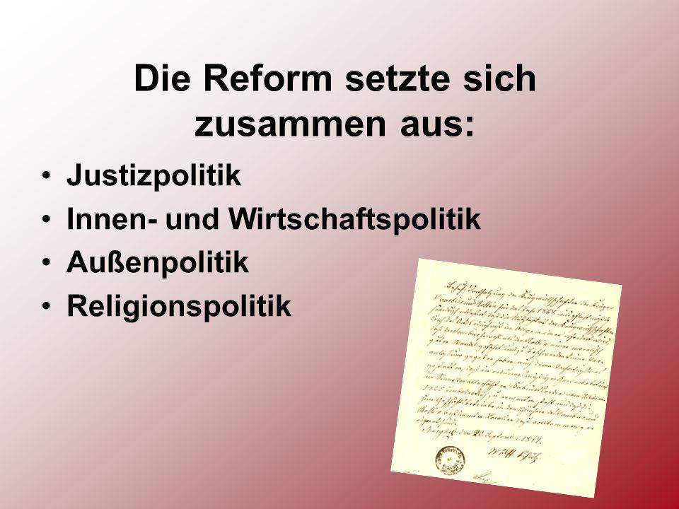 Die Reform setzte sich zusammen aus: