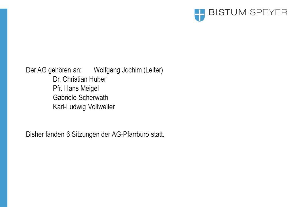 Der AG gehören an: Wolfgang Jochim (Leiter)