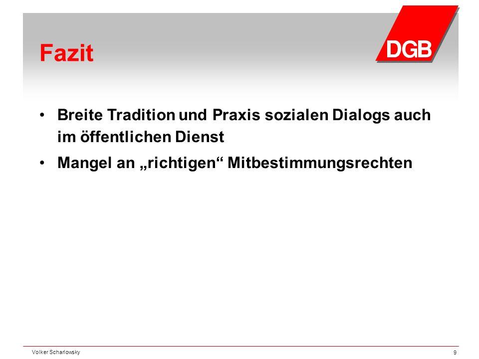 """Fazit Breite Tradition und Praxis sozialen Dialogs auch im öffentlichen Dienst. Mangel an """"richtigen Mitbestimmungsrechten."""