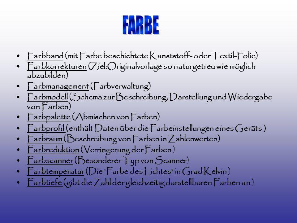 FARBE Farbband (mit Farbe beschichtete Kunststoff- oder Textil-Folie)