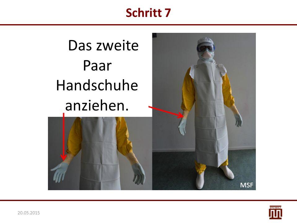 Das zweite Paar Handschuhe anziehen.