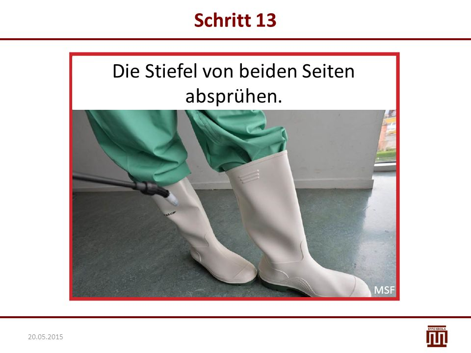 Die Stiefel von beiden Seiten absprühen.