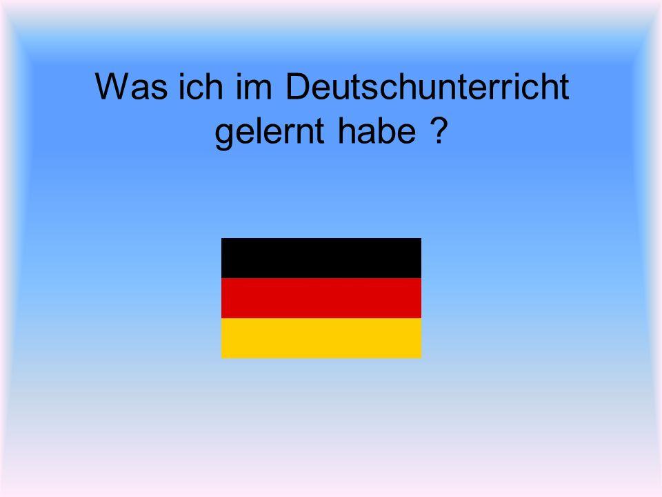 Was ich im Deutschunterricht gelernt habe